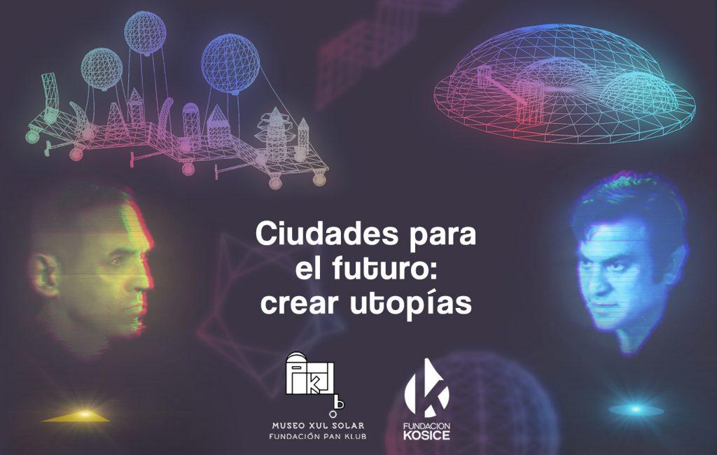 Ciudades-para-el-futuro-crear-utopias-Fundacion-Kosice-Pan-Klub-Xul-Solar
